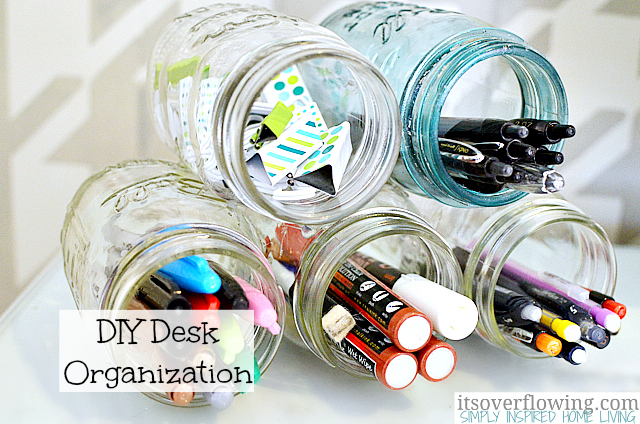 HELPFUL DESK ORGANIZATION Mason Jar Projects